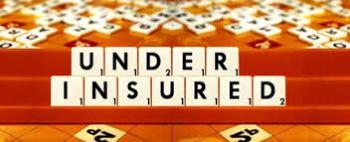 Risks of under- insurance